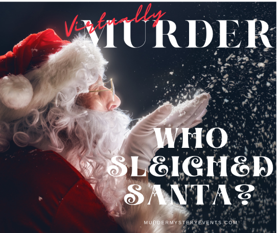 Who Sleighed Santa a Virtual Murder Mystery