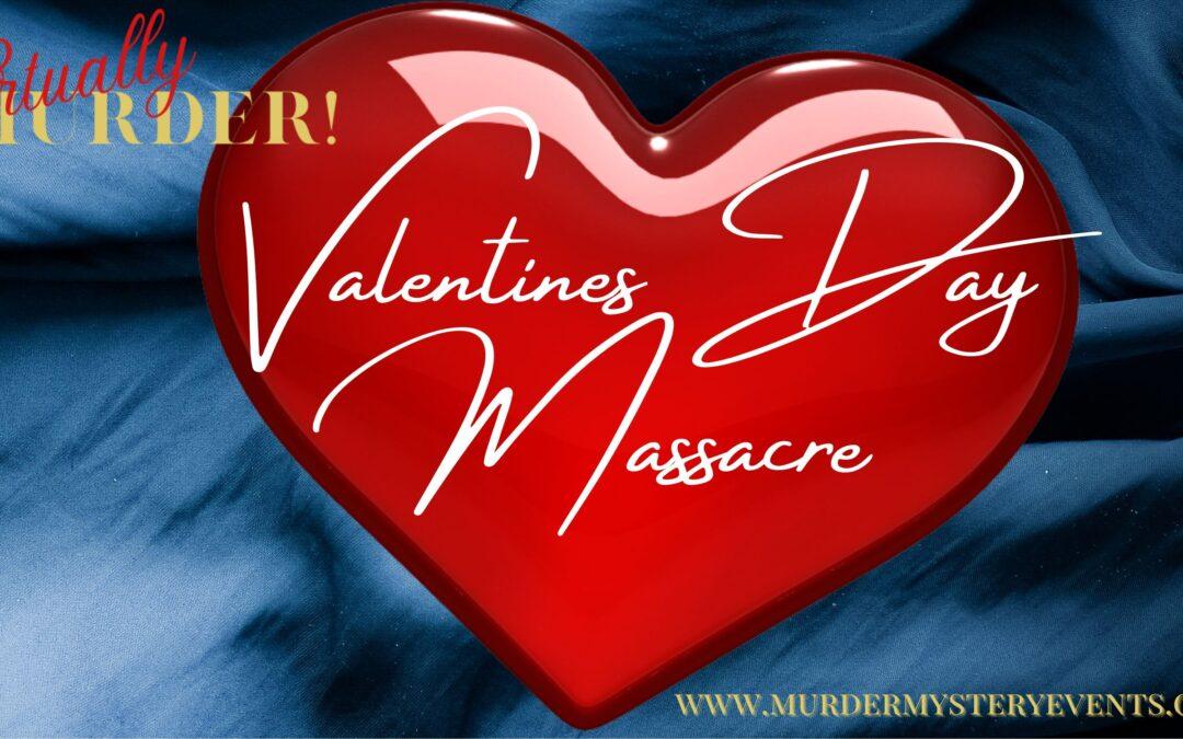 Virtually Murder! Valentine's Day Massacre